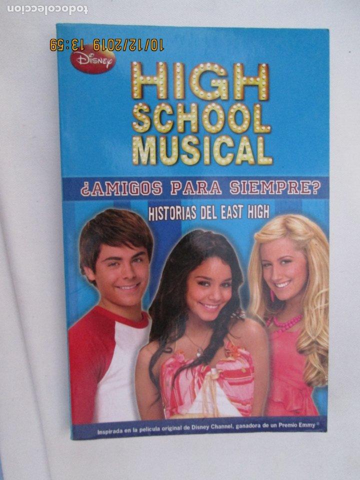 HIGH SCHOOL MUSICAL - ¿AMIGOS PARA SIEMPRE? - DISNEY 2009. (Libros de Segunda Mano - Literatura Infantil y Juvenil - Novela)