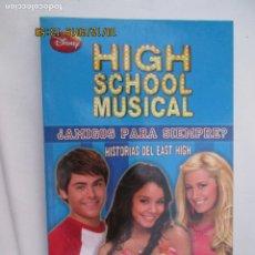 Libros de segunda mano: HIGH SCHOOL MUSICAL - ¿AMIGOS PARA SIEMPRE? - DISNEY 2009.. Lote 180125813