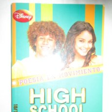 Libros de segunda mano: HIGH SCHOOL MUSICAL 3 - POESÍA EN MOVIMIENTO - DISNEY 2008.. Lote 180126072