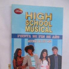 Libros de segunda mano: HIGH SCHOOL MUSICAL 9 - FIESTA DE FIN DE AÑO - DISNEY 2009.. Lote 180126626