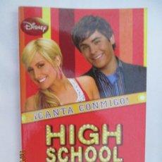 Libros de segunda mano: HIGH SCHOOL MUSICAL 1 - ¡ CANTA CONMIGO! - DISNEY 2008.. Lote 180126767