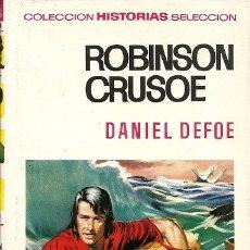 Libros de segunda mano: COLECCION HISTORIAS SELECCION 9 ROBINSON CRUSOE DANIEL DEFOE 1ª EDICION 1966 EDITORIAL BRUGUERA. Lote 180265740