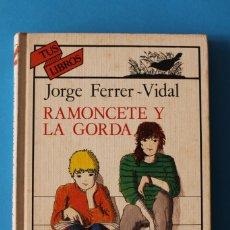 Libros de segunda mano: RAMONCETE Y LA GORDA - JORGE FERRER VIDAL - ANAYA TUS LIBROS 1987. Lote 181529992