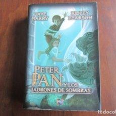 Libros de segunda mano: PETER PAN Y LOS LADRONES DE SOMBRAS. Lote 181557270