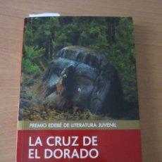 Libros de segunda mano: LA CRUZ DE EL DORADO (PREMIO EDEBÉ DE LITERATURA JUVENIL). Lote 181676495