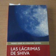 Libros de segunda mano: LAS LÁGRIMAS DE SHIVA (PREMIO EDEBÉ DE LITERATURA JUVENIL). Lote 181676726