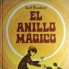 Libros de segunda mano: EL ANILLO MÁGICO / KARL BRUCKNER. SALAMANCA : ANAYA, 1971. . Lote 181942013