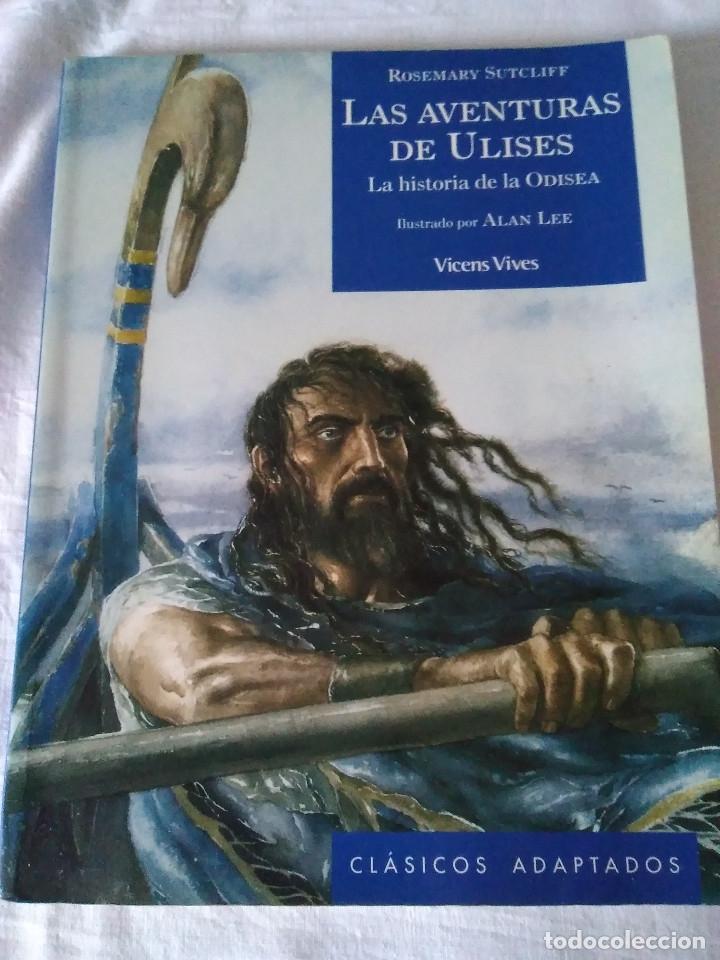 123-LAS AVENTURAS DE ULYSES, LA HISTORIA DE LA ODISEA, HOMERO, ROSEMARY SUTCLIFF,2003,ILUSTRADO (Libros de Segunda Mano - Literatura Infantil y Juvenil - Novela)