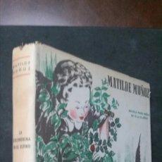 Libros de segunda mano: LA GOLONDRINA EN EL ESPINO-MATILDE MUÑOZ-1952. Lote 182586756