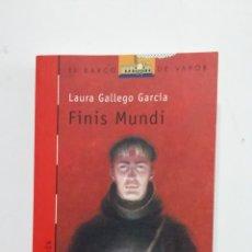 Libros de segunda mano: FINIS MUNDI - LAURA GALLEGO GARCIA. EL BARCO DE VAPOR. Nº 117. EDICIONES SM. TDK417. Lote 182845875
