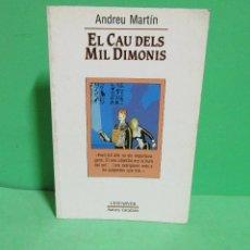 Libros de segunda mano: ANDREU MARTIN - EL CAU DELS MIL DIMONES EDICIONS DE LA MAGRANA EN CATALA ANY 1990. Lote 182869876