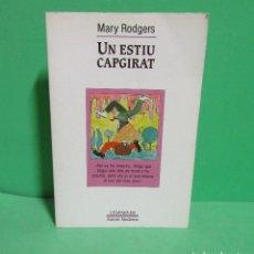 Libros de segunda mano: MARY RODGERS . UN ESTIIU CAPGIRAT EDICIONS DE LA MAGRANA. EN CATALA ANY 1991. Lote 182870166
