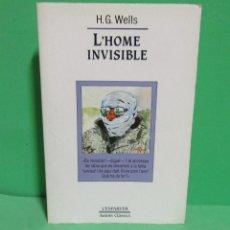 Libros de segunda mano: H.G. WELLS - L'HOME INVISIBLE EDICIONS DE LA MAGRANA. EN CATALA ANY 1991. Lote 182870527