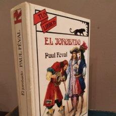 Libros de segunda mano: EL JOROBADO - PAUL FEVAL - ANAYA - TUS LIBROS.. Lote 183349332