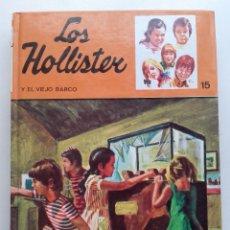 Libros de segunda mano: LOS HOLLISTER Y EL VIEJO BARCO - LOS HOLLISTER Nº 15 - ED. TORAY. Lote 183354345