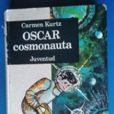 Libros de segunda mano: LIBRO ÓSCAR COSMONAUTA JUVENTUD CARMEN KURTZ 173 PÁG AÑO 1981. Lote 183463131