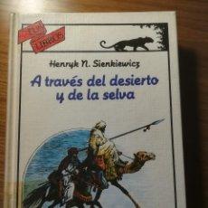 Libros de segunda mano: A TRAVES DEL DESIERTO Y DE LA SELVA HENRY N. SIENKIEWICZ ANAYA TUS LIBROS COLECCION AVENTURAS 1984. Lote 183594506