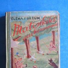 Libros de segunda mano: MATONKIKI Y SUS HERMANAS. ELENA FORTUN. AGUILAR EDITOR MADRID. 1939. Lote 183709016
