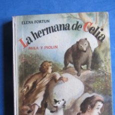 Libros de segunda mano: LA HERMANA DE CELIA. MILA Y PIOLIN. ELENA FORTUN. AGUILAR EDITOR MADRID. SIN FECHA, PERO AÑOS 40-50. Lote 183709573