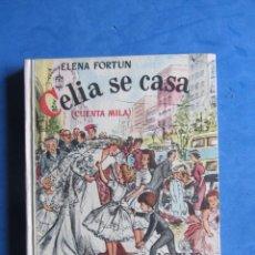 Libros de segunda mano: CELIA SE CASA (CUENTA MILA). ELENA FORTUN. AGUILAR EDITOR MADRID. 1950 PRIMERA EDICIÓN.. Lote 183709797
