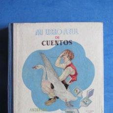 Libros de segunda mano: MI LIBRO AZUL DE CUENTOS. ANDERSEN, GRIMM, PERRAULT... EDITOR MADRID. 1943 PRIMERA EDICIÓN.. Lote 183710248