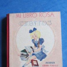 Libros de segunda mano: MI LIBRO ROSA DE CUENTOS. ANDERSEN, GRIMM, PERRAULT... EDITOR MADRID. 1943 PRIMERA EDICIÓN.. Lote 183710577