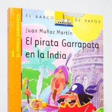 Libros de segunda mano: EL PIRATA GARRAPATA EN LA INDIA (EDICIÓN 2011), DE JUAN MUÑOZ MARTÍN, EDITORIAL SM, BARCO DE VAPOR.. Lote 184737690