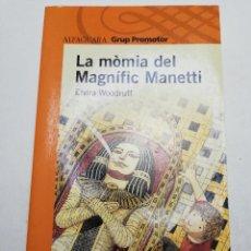 Libros de segunda mano: LA MÒMIA DEL MAGNÍFIC MANETTI (ELVIRA WOODRUFF) ALFAGUARA. Lote 184815380