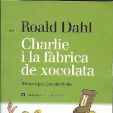 Libros de segunda mano: CHARLIE I LA FÀBRICA DE XOCOLATA / ROALD DAHL. BCN : LA MAGRANA, 1998. 19X14CM. 193 P.. Lote 185912928