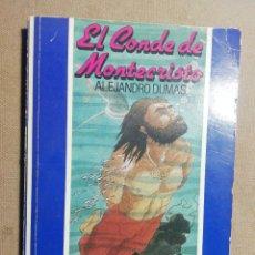Libros de segunda mano: EL CONDE DE MONTECRISTO. ALEJANDRO DUMAS PADRE. Lote 186185150