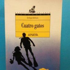 Livres d'occasion: CUATRO GATOS. ENRIQUE VENTURA. EDITORIAL ANAYA. Lote 187164492