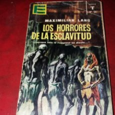 Libros de segunda mano: NOVELA LOS HORRORES DE LA ESCLAVITUD DE MAXIMILIAN LANG.SERIE T.NUMERO 30.AÑO 1963. Lote 189151365