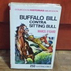 Libros de segunda mano: BUFALO BILL CONTRA SITTING BULL MARCEL D´ISART CON ILUSTRACIONES BRUGUERA SERIE GRANDES AVENTURAS 6. Lote 189169463