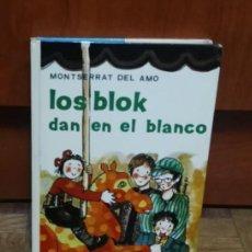 Libros de segunda mano: LOS BLOCK DAN EN EL BLANCO MONSERRAT DEL AMO EDITORIAL JUVENTUD 1972. Lote 189341736
