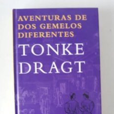 Libros de segunda mano: AVENTURAS DE DOS GEMELOS DIFERENTES - TONKE DRAGT. Lote 190235432