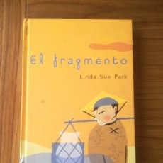 Livres d'occasion: EL FRAGMENTO LINDA SUE PARK RBA 2003. Lote 193176565