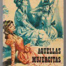 Libros de segunda mano: AQUELLAS MUJERCITAS. COLECCIÓN CRIS. EDITORIAL FHER, 1976. (ST/MG/BL3). Lote 194530882