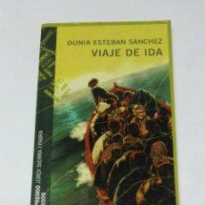 Libros de segunda mano: VIAJE DE IDA DUNIA ESTEBAN SÁNCHEZ. Lote 194540805