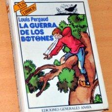 Libros de segunda mano: TUS LIBROS - Nº 15: LA GUERRA DE LOS BOTONES - DE LOUIS PERGAUD - EDITORIAL ANAYA - 1ª EDICIÓN 1982. Lote 194552025