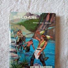 Libros de segunda mano: NOVELA EN LAS FRONTERAS DEL FAR WEST SALGARI GAHE 32. Lote 194729771