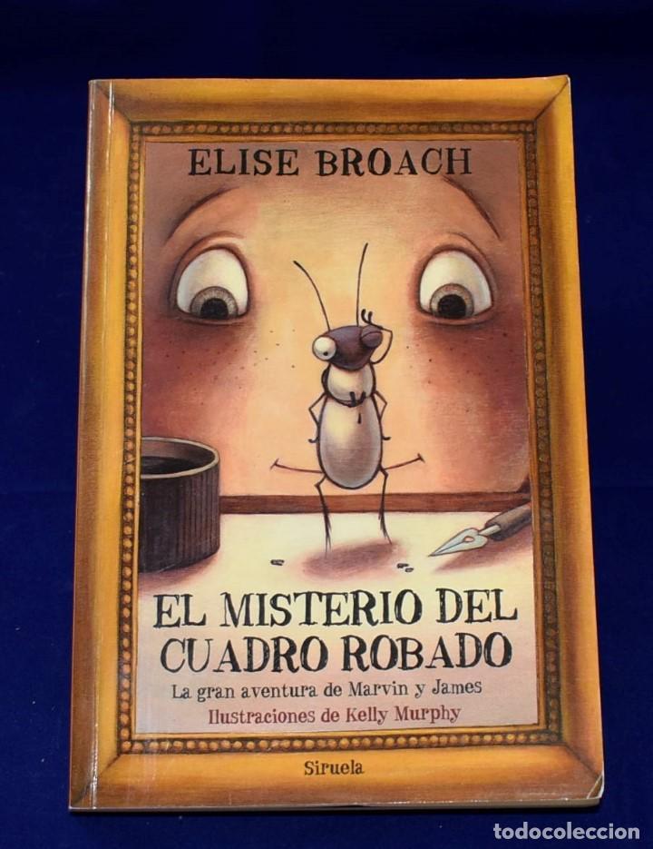 EL MISTERIO DEL CUADRO ROBADO. LA GRAN AVENTURA DE MARVIN Y JAMES. BROACH, ELISE (Libros de Segunda Mano - Literatura Infantil y Juvenil - Novela)