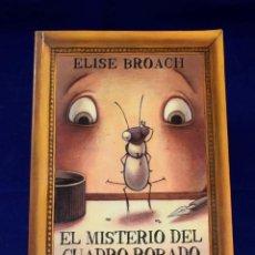 Libros de segunda mano: EL MISTERIO DEL CUADRO ROBADO. LA GRAN AVENTURA DE MARVIN Y JAMES. BROACH, ELISE. Lote 194776880
