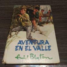 Libros de segunda mano: AVENTURA EN EL VALLE ENID BLYTON MOLINO. Lote 195049478