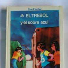 Libros de segunda mano: EL TREBOL Y EL SOBRE AZUL ELSE FISCHER. Lote 195052941