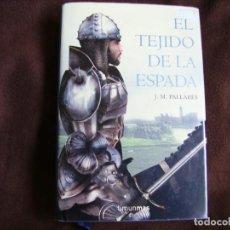 Libros de segunda mano: EL TEJIDO DE LA ESPADA. Lote 195196387