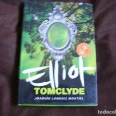 Libros de segunda mano: ELLIOT. TOMCLYDE. Lote 195197701