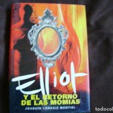 Libros de segunda mano: ELLIOT Y EL RETORNO DE LAS MOMIAS. Lote 195198131