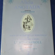 Libros de segunda mano: ALICIA ANOTADA - MARTÍN GADNER - AKAL EDITOR - 1ª EDICIÓN (1984). Lote 195340305