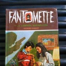 Libros de segunda mano: FANTOMETTE Y LA LÁMPARA MARAVILLOSA DE GEORGES CHAULET. Lote 195384371