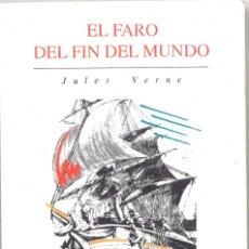 Libros de segunda mano: JULIO VERNE. EL FARO DEL FIN DEL MUNDO. 1989. Lote 195389817